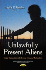 Unlawfully Present Aliens : Legal Issues in State-Issued IDs and Education