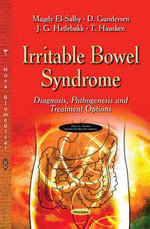 Irritable Bowel Syndrome : Diagnosis, Pathogenesis and Treatment Options - Magdy El-Salhy
