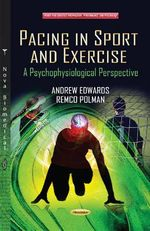 Pacing in Sport and Exercise : A Psychophysiological Perspective - Andrew Edwards
