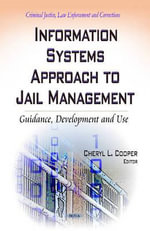 Information Systems Approach to Jail Management : Guidance, Development and Use
