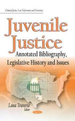 Juvenile Justice : Annotated Bibliography, Legislative History and Issues