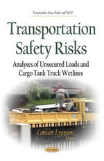 Transportation Safety Risks : Analyses of Unsecured Loads and Cargo Tank Truck Wetlines