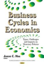 Business Cycles in Economics : Types, Challenges and Impacts on Monetary Policies