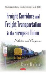 Freight Corridors and Freight Transportation in the European Union : Policies and Programs