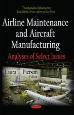 Airline Maintenance and Aircraft Manufacturing : Analyses of Select Issues