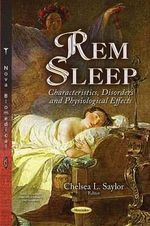 REM Sleep : Characteristics, Disorders and Physiological Effects