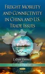 Freight Mobility and Connectivity in China and U.S. Trade Issues