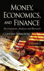 Money, Economics, and Finance: Volume 3 : Developments, Analyses and Research