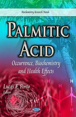 Palmitic Acid : Occurrence, Biochemistry and Health Effects