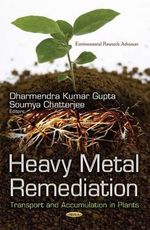 Heavy Metal Remediation : Transport and Accumulation in Plants