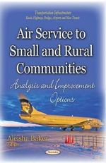 Air Service to Small and Rural Communities : Analysis and Improvement Options
