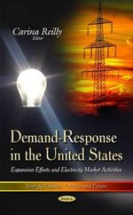 Demand-Response in the United States : Expansion Efforts and Electricity Market Activities
