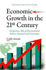 Economic Growth in the 21st Century : Perspectives, Role of Governmental Policies, Potential and Constraints