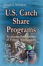 U.S. Catch Share Programs : Economic Performance of Fishery Management