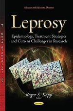 Leprosy : Epidemiology, Treatment Strategies and Current Challenges in Research