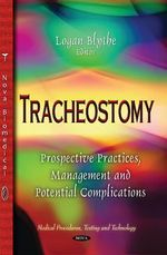Tracheostomy : Prospective Practices, Management & Potential Complications