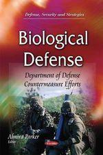 Biological Defense : Department of Defense Countermeasure Efforts