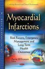 Myocardial Infarctions : Risk Factors, Emergency Management & Long-Term Health Outcomes