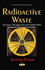 Radioactive Waste : Sources, Management & Health Risks