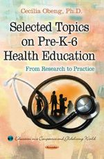 Selected Topics on Pre-K-6 Health Education : From Research to Practice - Cecilia Sem Obeng