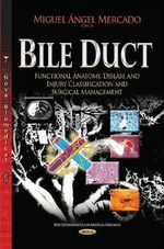 Bile Duct : Functional Anatomy, Disease and Injury Classification and Surgical Management