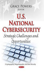 U.S. National Cybersecurity : Strategic Challenges and Opportunities