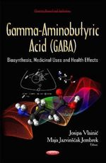 Gamma-Aminobutyric Acid (Gaba) : Biosynthesis, Medicinal Uses and Health Effects