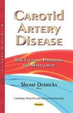 Carotid Artery Disease : Risk Factors, Prognosis and Management