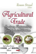 Agricultural Trade : Sanitary, Phytosanitary & Technical Barriers