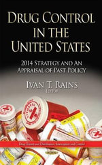 Drug Control in the United States : 2014 Strategy and an Appraisal of Past Policy