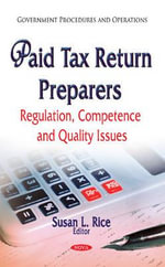 Paid Tax Return Preparers : Regulation, Competence and Quality Issues