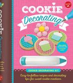 Cookie Decorating : Easy-to-Follow Recipes and Decorating Tips for Sweet Cookie Creations - Autumn Carpenter