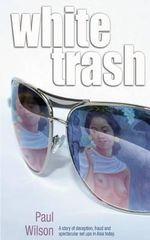White Trash - Paul Wilson
