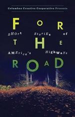 For the Road : Short Stories of America's Highways