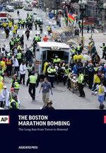 The  Boston Marathon Bombing : The Long Run From Terror to Renewal - The Associated Press