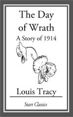 The Day of Wrath : A Story of 1914 - Louis Tracy Holmes)