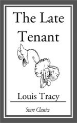 The Late Tenant - Louis Tracy Holmes)