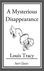 A Mysterious Disappearance - Louis Tracy Holmes)