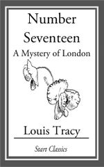 Number Seventeen : A Mystery of London - Louis Tracy Holmes)