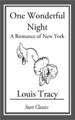 One Wonderful Night : A Romance of New York - Louis Tracy Holmes)