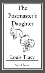 The Postmaster's Daughter - Louis Tracy Holmes)