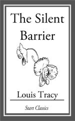 The Silent Barrier - Louis Tracy Holmes)