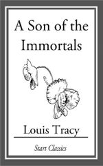 A Son of the Immortals - Louis Tracy Holmes)
