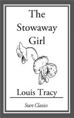 The Stowaway Girl - Louis Tracy Holmes)