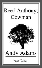 Reed Anthony, Cowman - Andy Adams