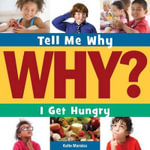 I Get Hungry : Tell Me Why (Cherry Lake) - Katie Marsico