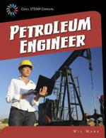 Petroleum Engineer : 21st Century Skills Library: Cool Steam Careers - Wil Mara