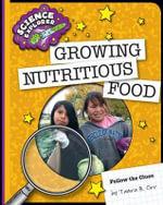 Growing Nutritious Food : Explorer Library: Science Explorer - Tamra B Orr