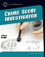 Crime Scene Investigator : 21st Century Skills Library: Cool Steam Careers - Tamra B Orr