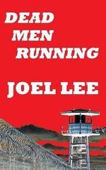 Dead Men Running - Joel Lee